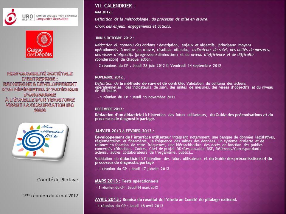 VII. CALENDRIER : Comité de Pilotage 1ère réunion du 4 mai 2012