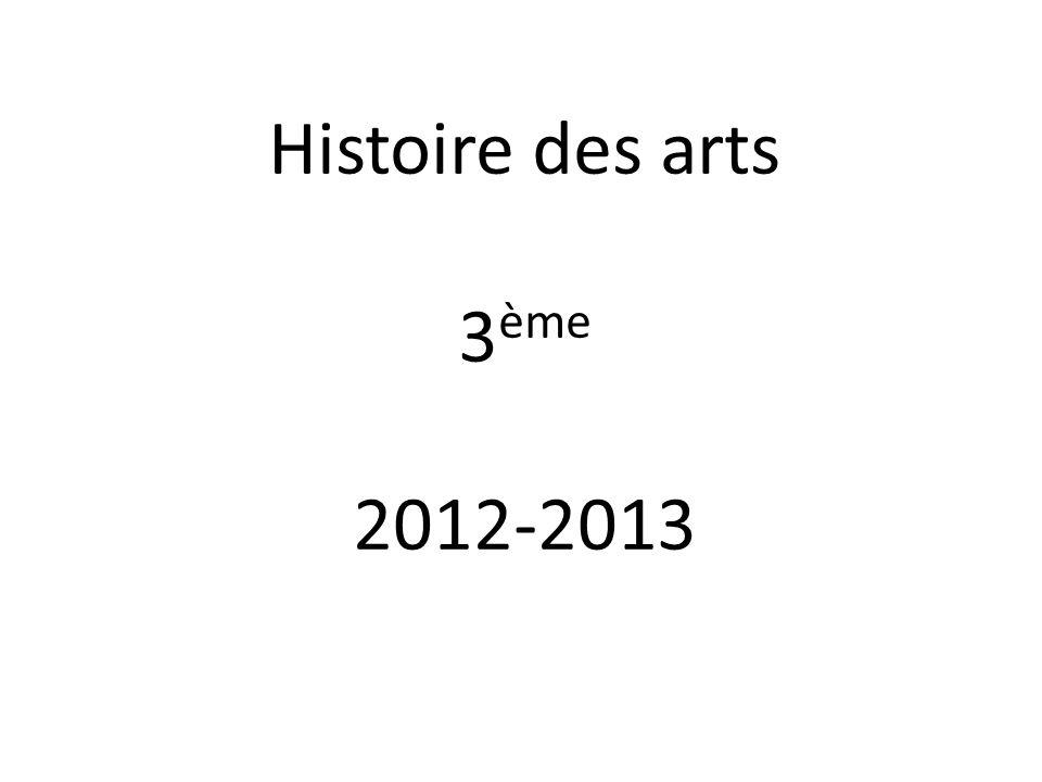 Histoire des arts 3ème 2012-2013