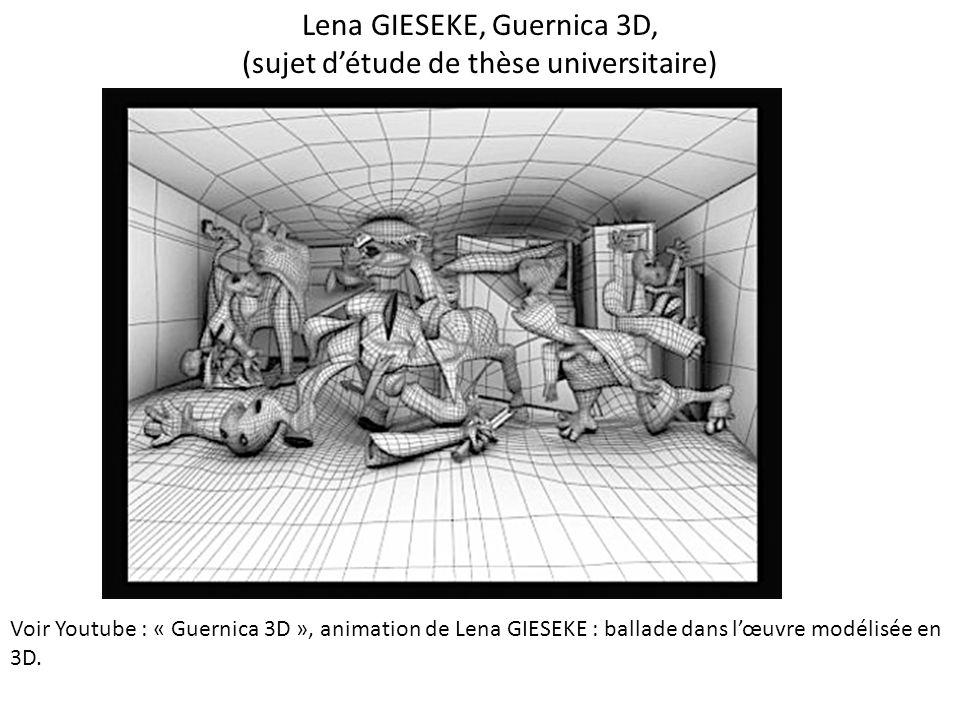 Lena GIESEKE, Guernica 3D, (sujet d'étude de thèse universitaire)