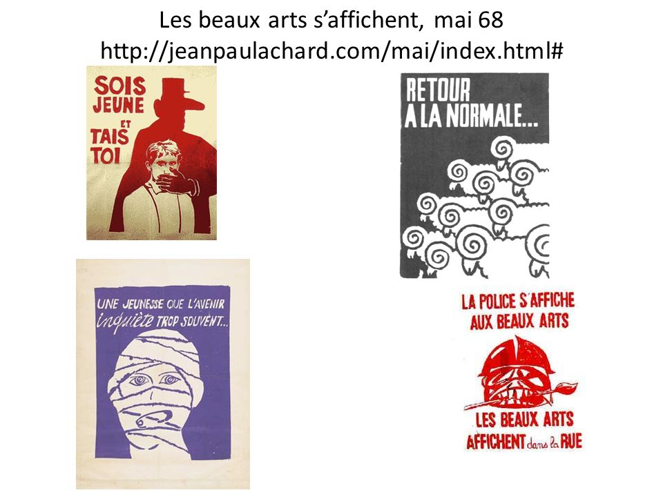 Les beaux arts s'affichent, mai 68 http://jeanpaulachard.com/mai/index.html#