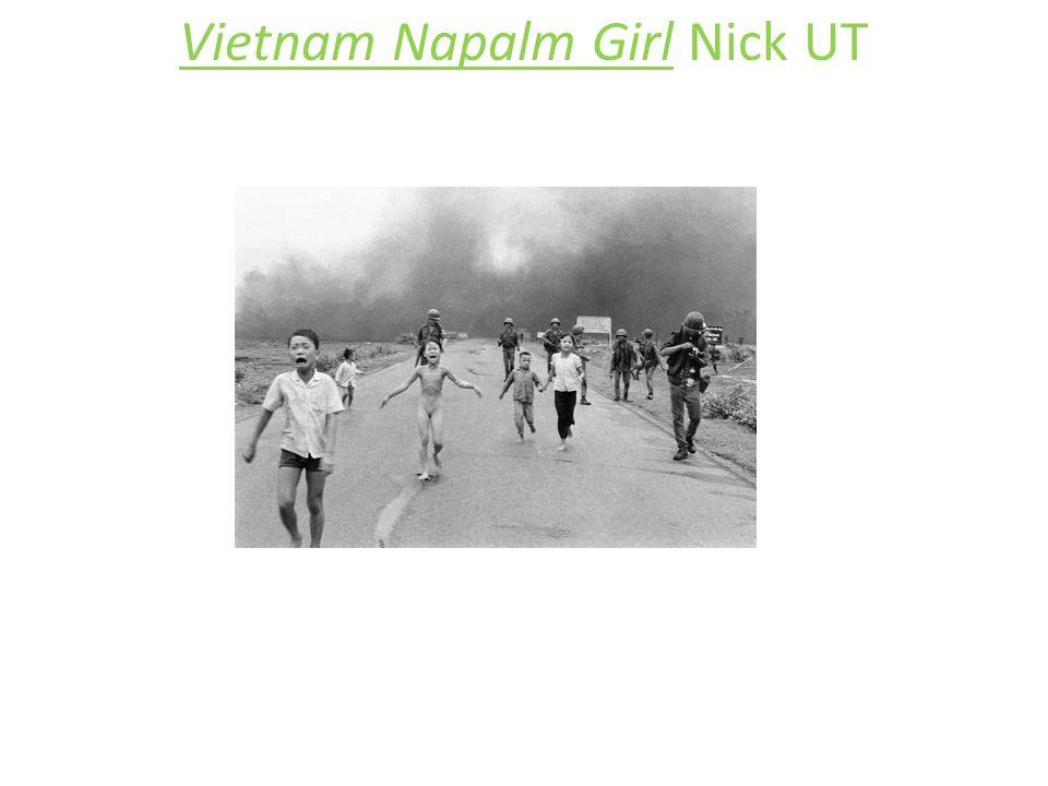 Vietnam Napalm Girl Nick UT