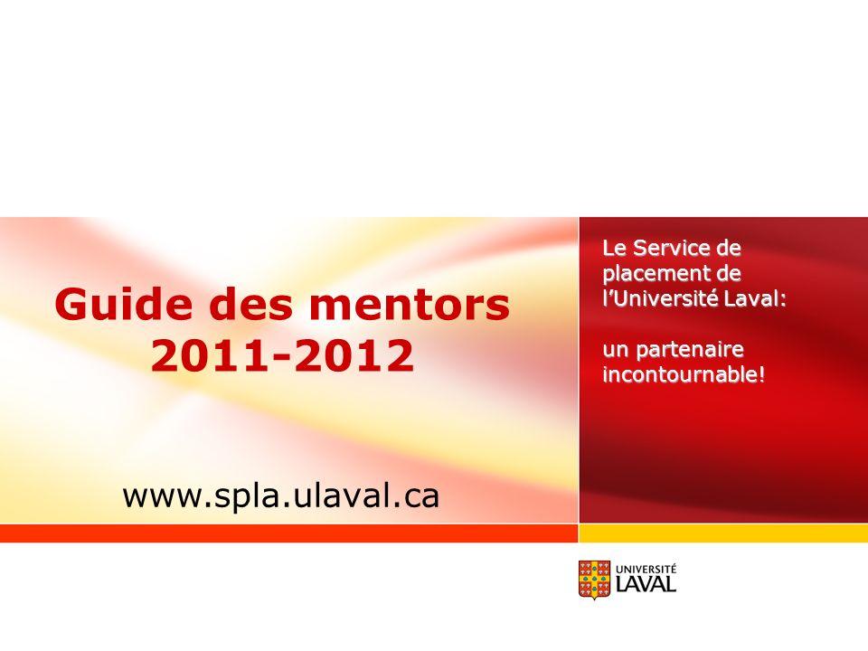 Guide des mentors 2011-2012 www.spla.ulaval.ca
