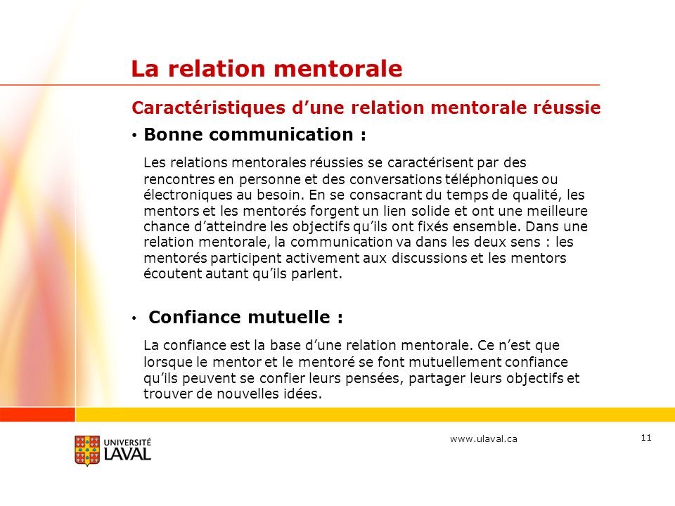La relation mentorale Caractéristiques d'une relation mentorale réussie. Bonne communication :
