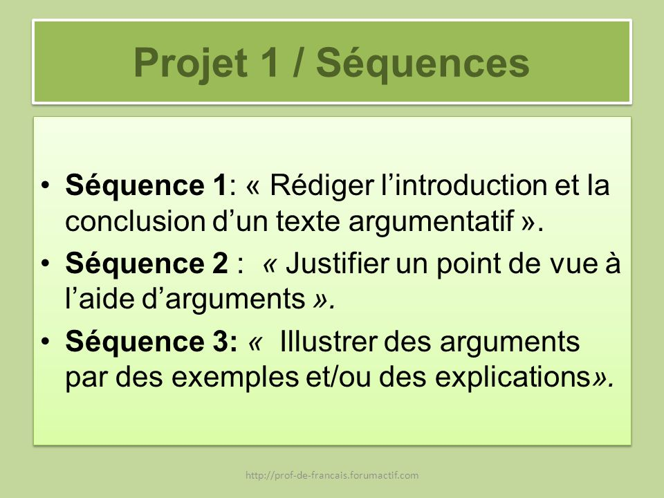 Projet 1 / Séquences Séquence 1: « Rédiger l'introduction et la conclusion d'un texte argumentatif ».