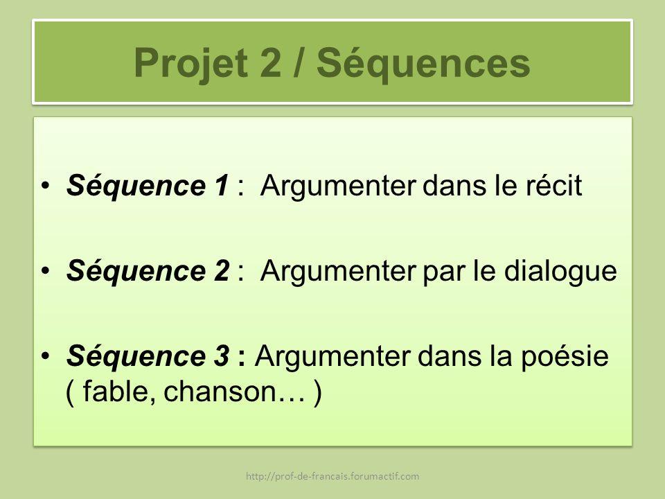 Projet 2 / Séquences Séquence 1 : Argumenter dans le récit