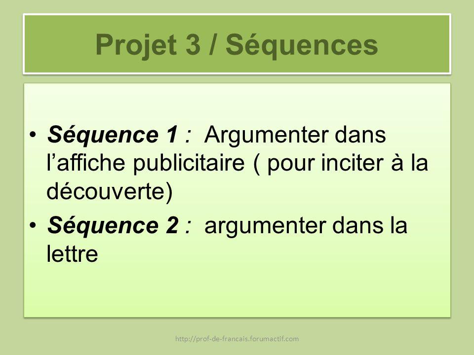 Projet 3 / Séquences Séquence 1 : Argumenter dans l'affiche publicitaire ( pour inciter à la découverte)