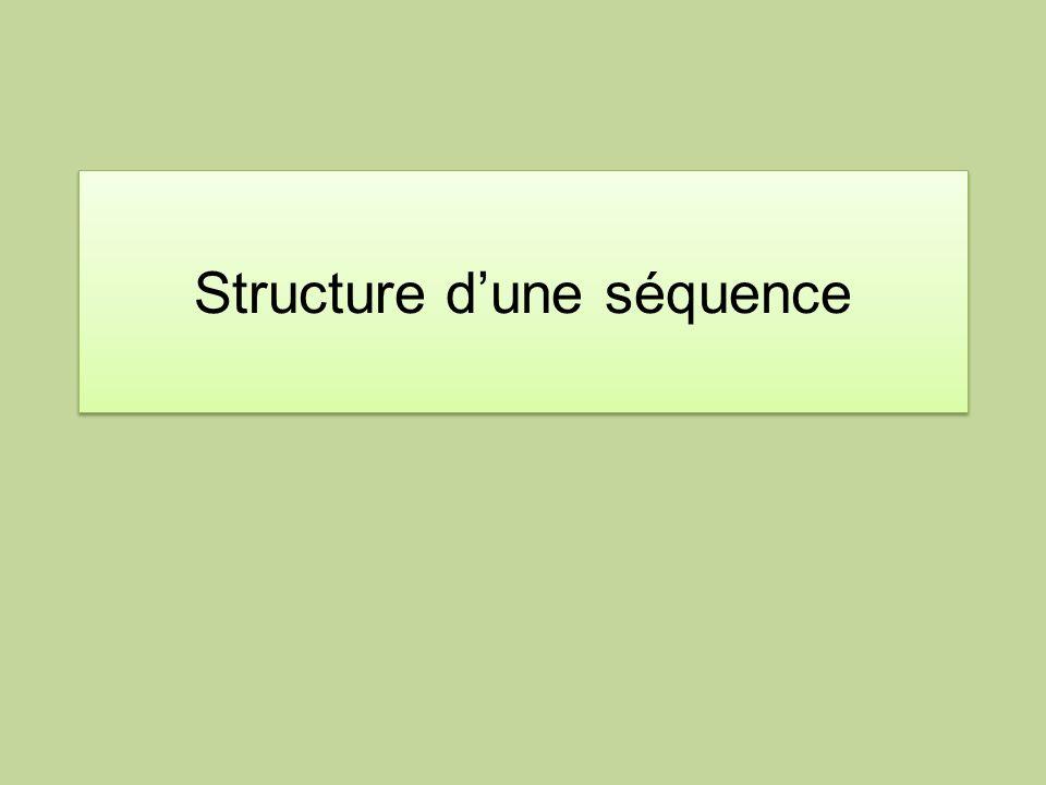 Structure d'une séquence
