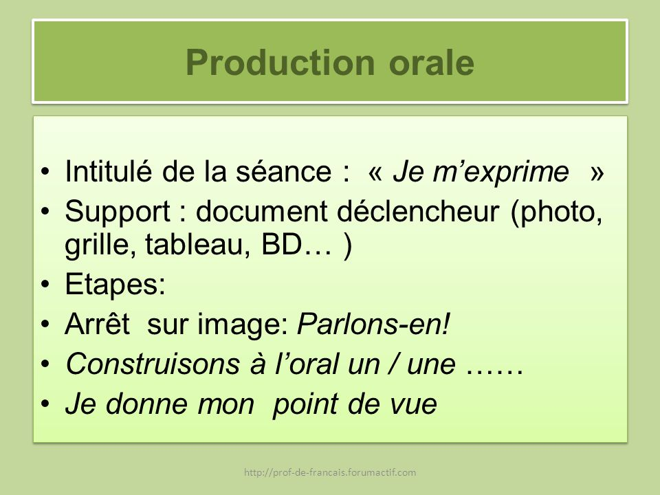 Production orale Intitulé de la séance : « Je m'exprime »