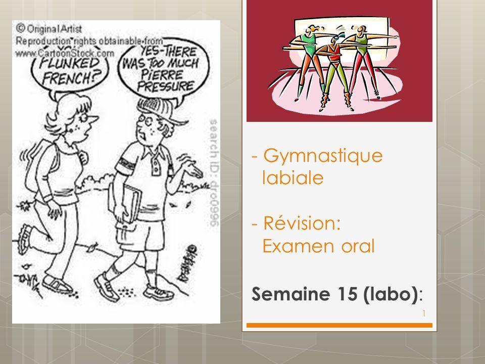 - Gymnastique labiale - Révision: Examen oral