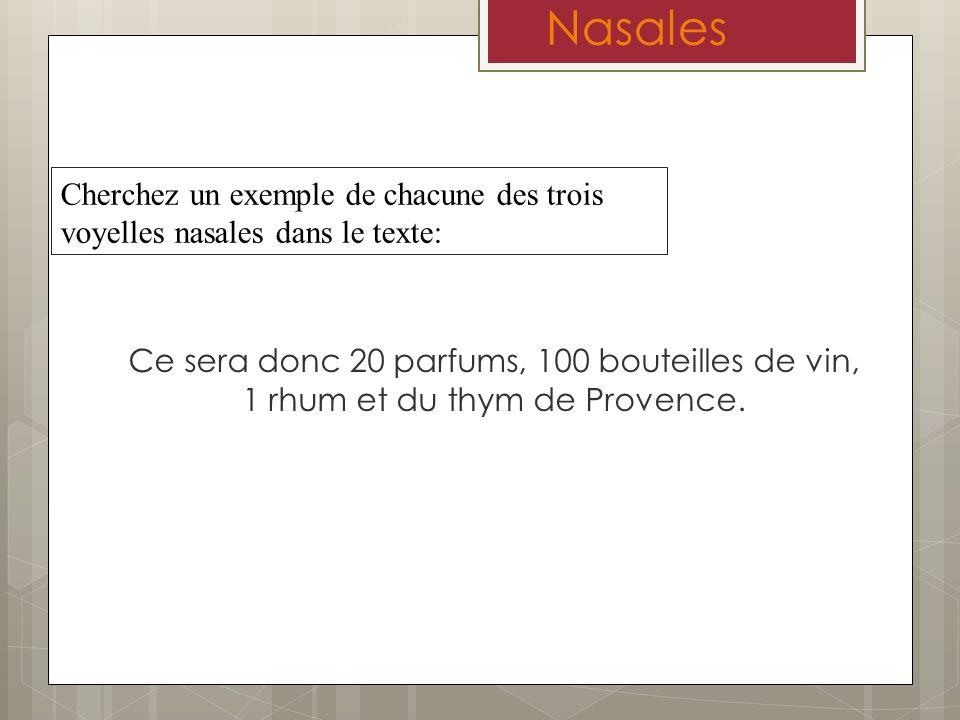 Nasales Cherchez un exemple de chacune des trois voyelles nasales dans le texte: