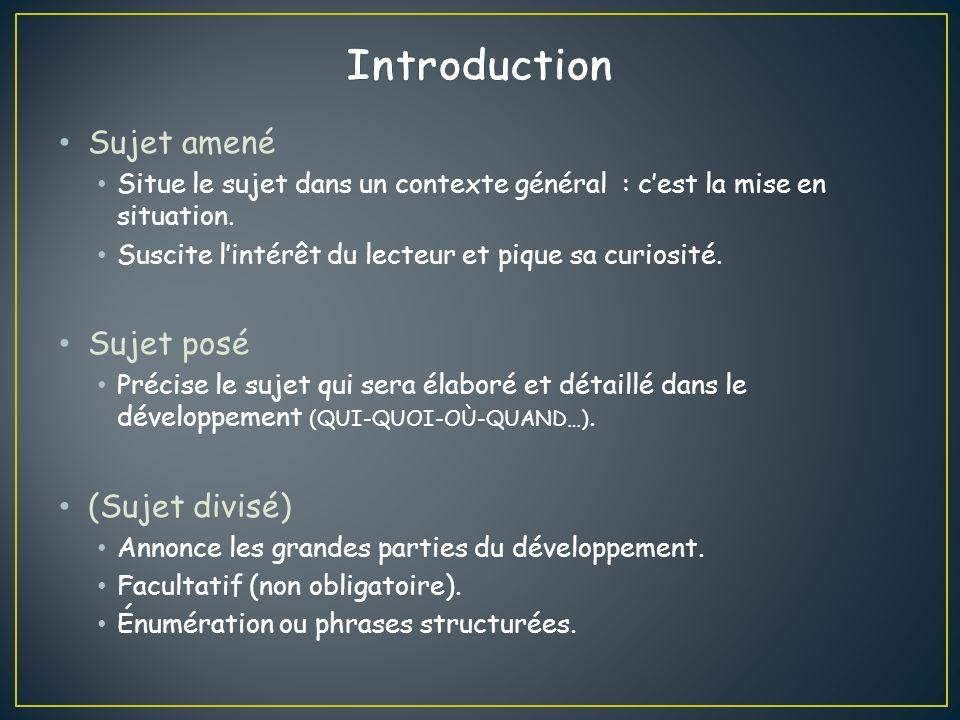 Introduction Sujet amené Sujet posé (Sujet divisé)