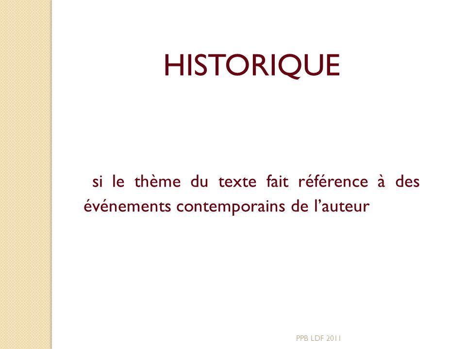 HISTORIQUE si le thème du texte fait référence à des événements contemporains de l'auteur.