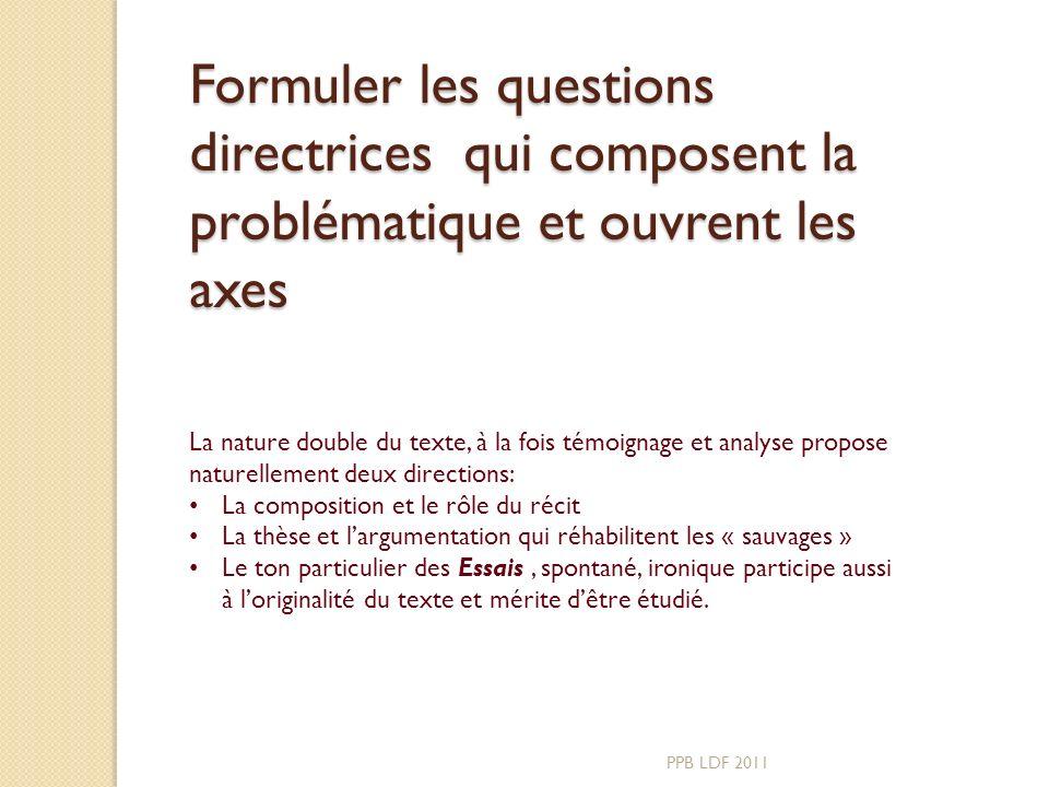 Formuler les questions directrices qui composent la problématique et ouvrent les axes