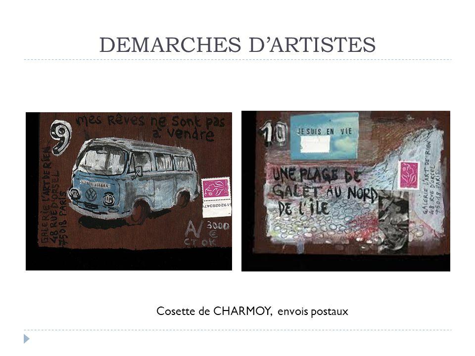 DEMARCHES D'ARTISTES Cosette de CHARMOY, envois postaux