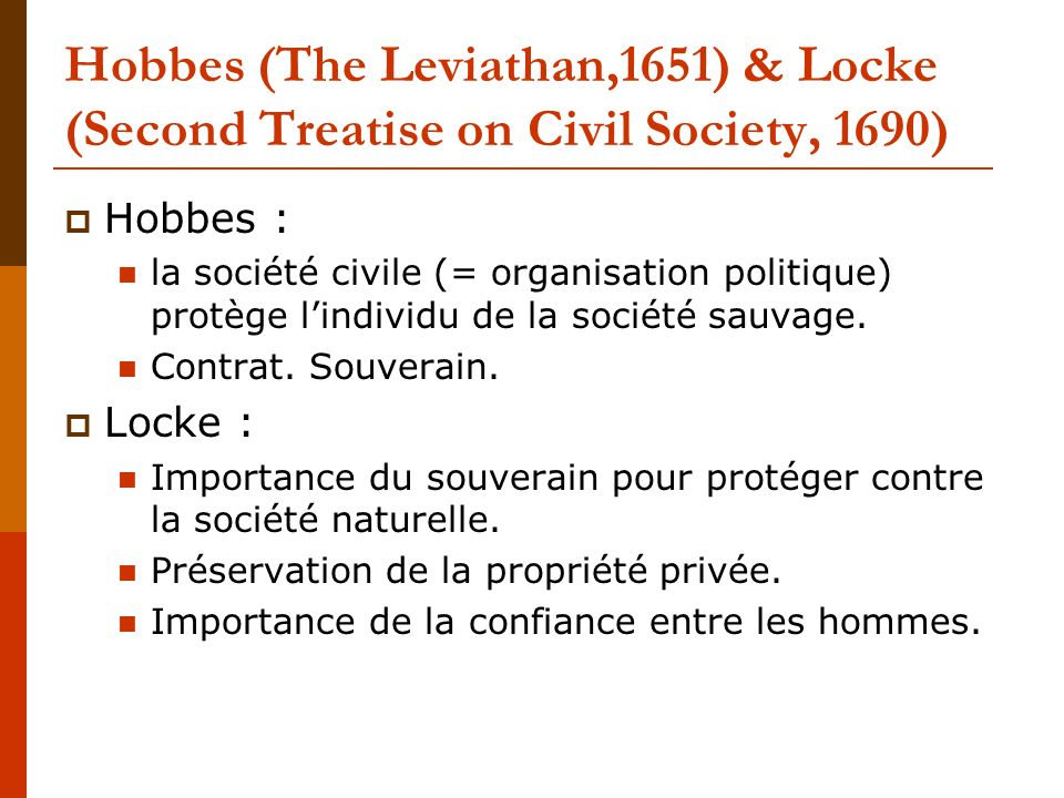 Hobbes (The Leviathan,1651) & Locke (Second Treatise on Civil Society, 1690)