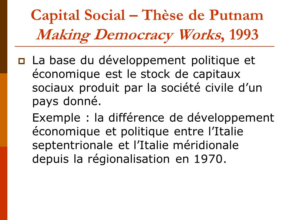 Capital Social – Thèse de Putnam Making Democracy Works, 1993