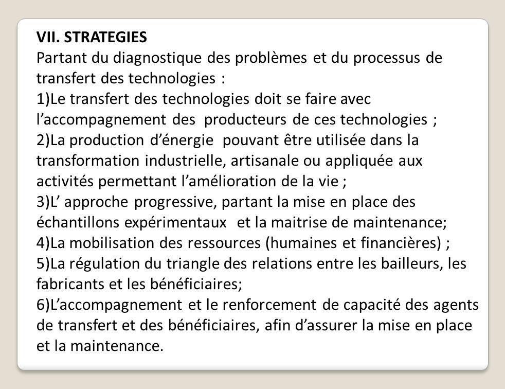 VII. STRATEGIES Partant du diagnostique des problèmes et du processus de transfert des technologies :