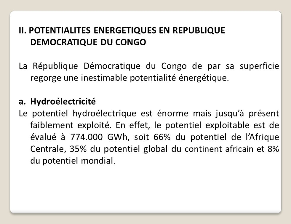 II. POTENTIALITES ENERGETIQUES EN REPUBLIQUE DEMOCRATIQUE DU CONGO