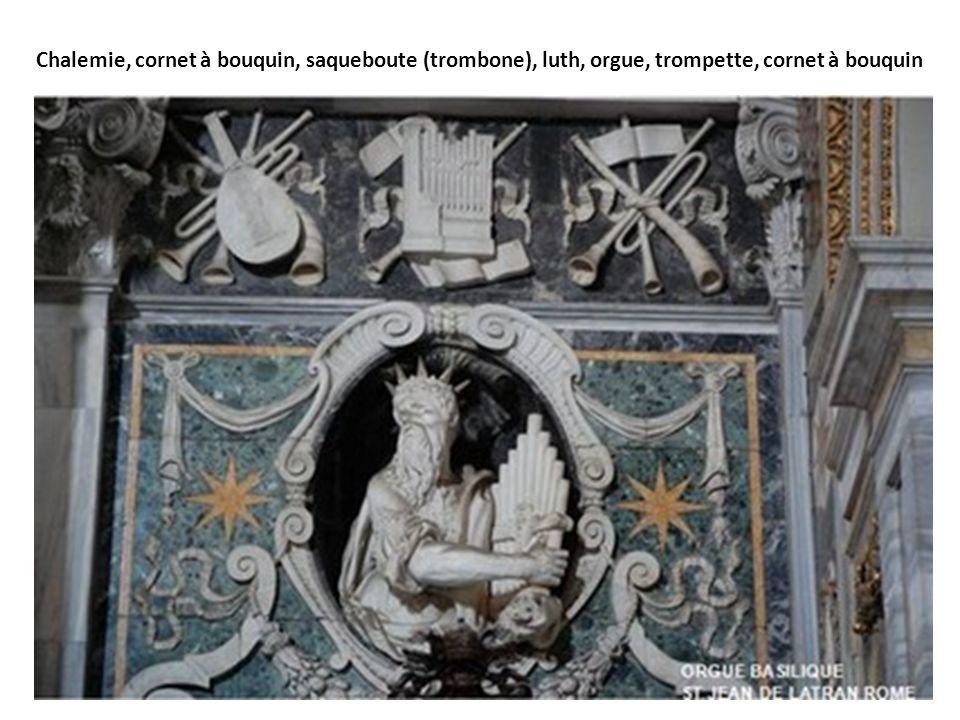 Chalemie, cornet à bouquin, saqueboute (trombone), luth, orgue, trompette, cornet à bouquin