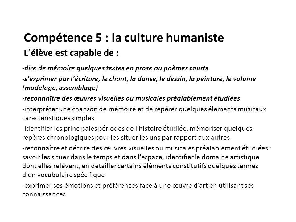 Compétence 5 : la culture humaniste L'élève est capable de :