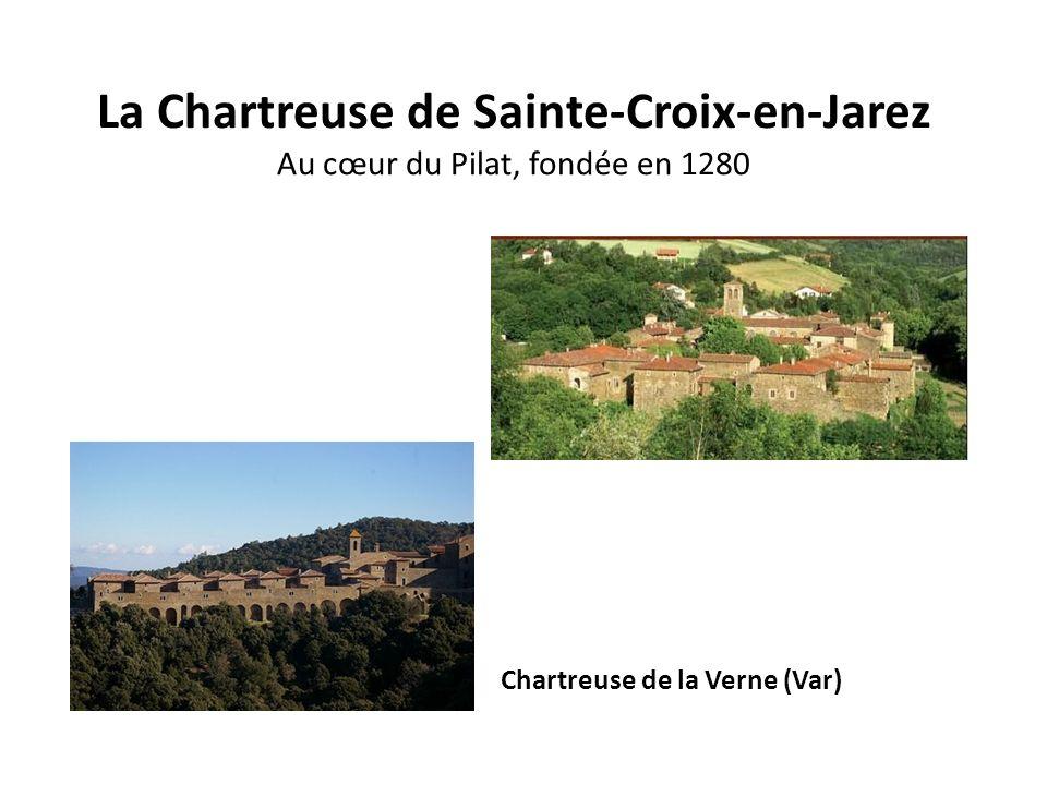 La Chartreuse de Sainte-Croix-en-Jarez Au cœur du Pilat, fondée en 1280