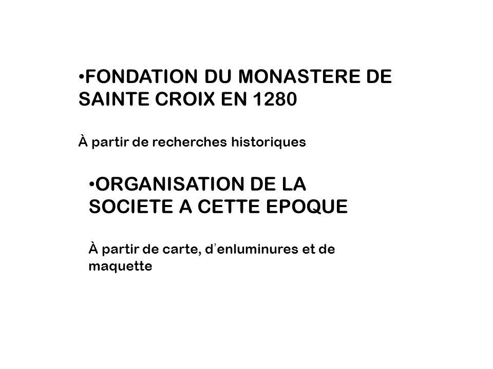 FONDATION DU MONASTERE DE SAINTE CROIX EN 1280
