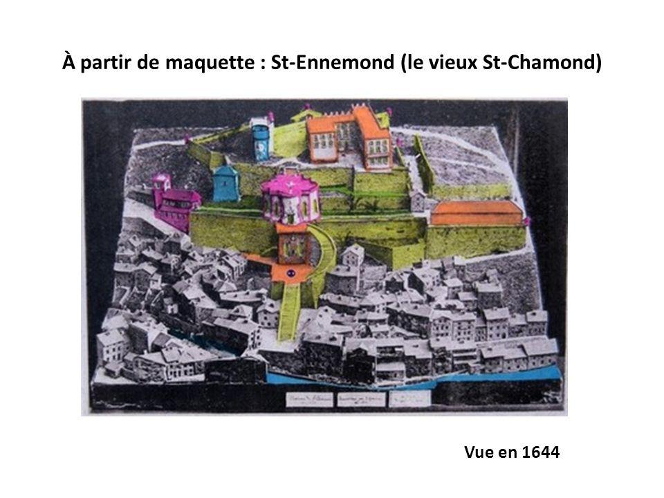 À partir de maquette : St-Ennemond (le vieux St-Chamond)