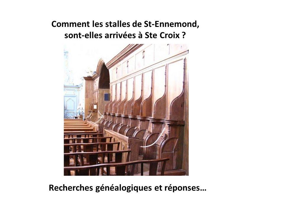 Comment les stalles de St-Ennemond, sont-elles arrivées à Ste Croix