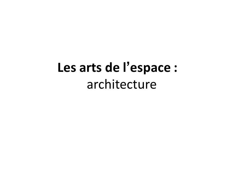Les arts de l'espace : architecture