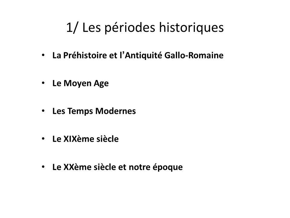 1/ Les périodes historiques