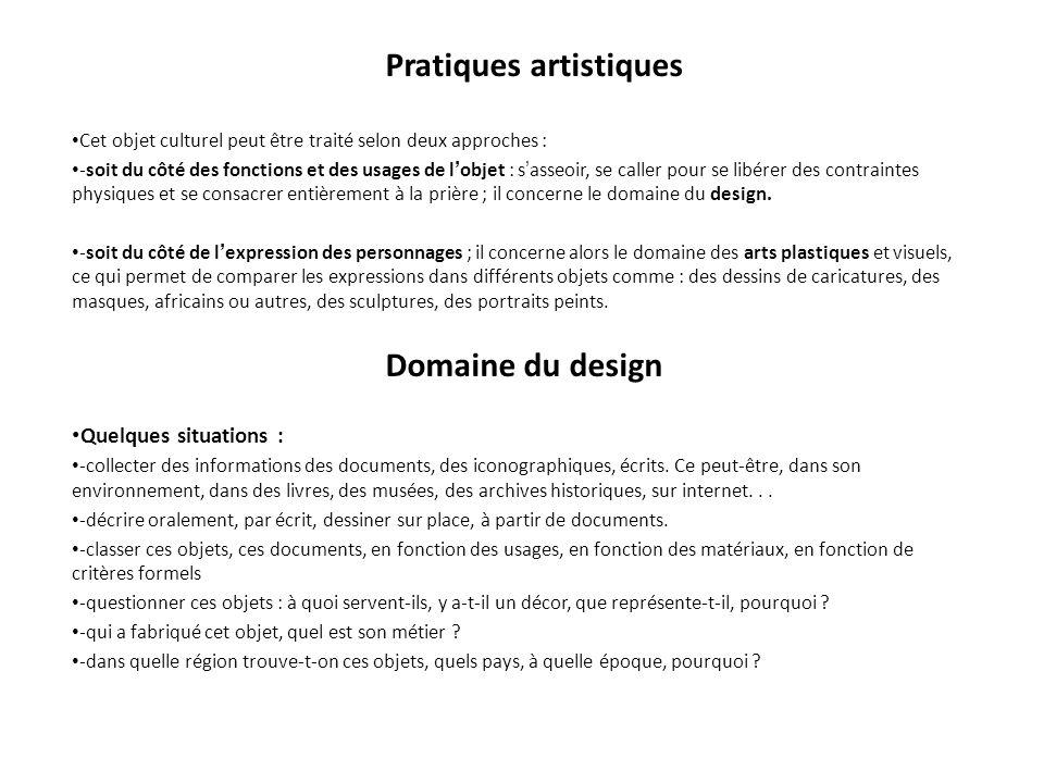 Domaine du design Pratiques artistiques Quelques situations :
