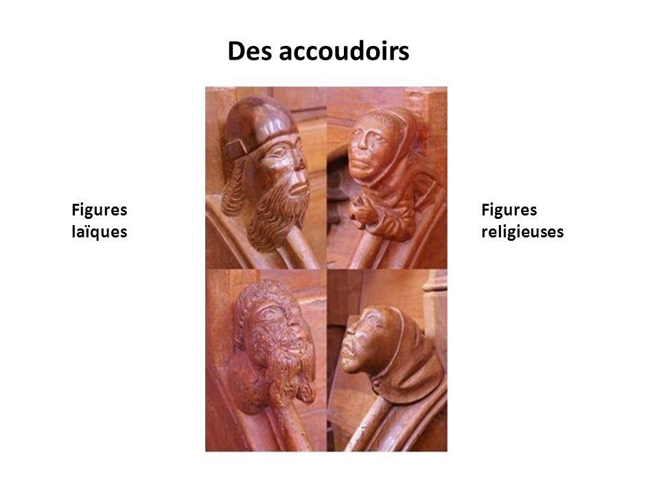 Des accoudoirs Figures laïques Figures religieuses
