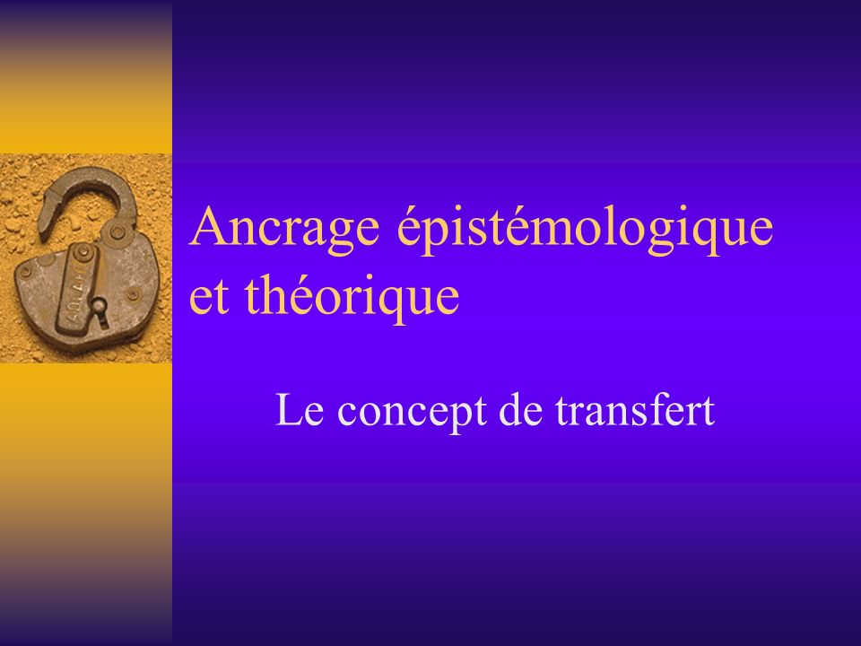 Ancrage épistémologique et théorique