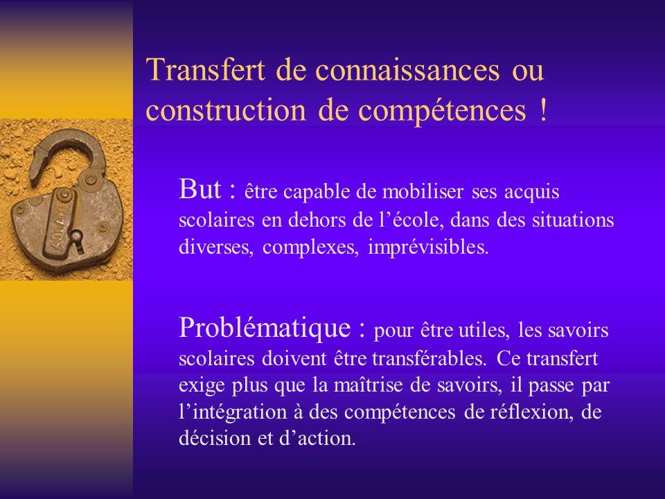 Transfert de connaissances ou construction de compétences !