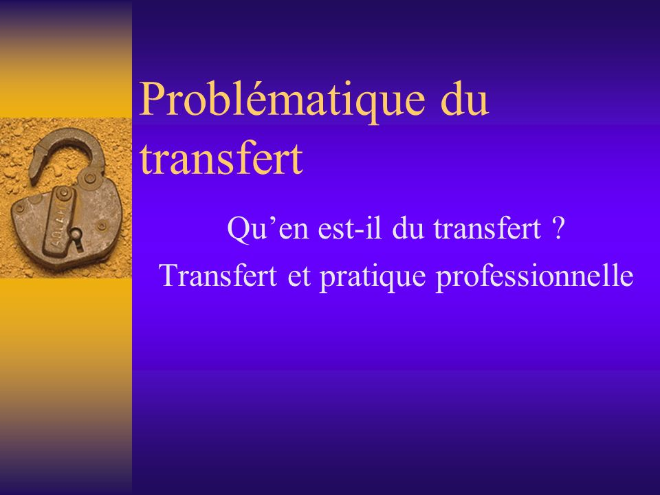 Problématique du transfert