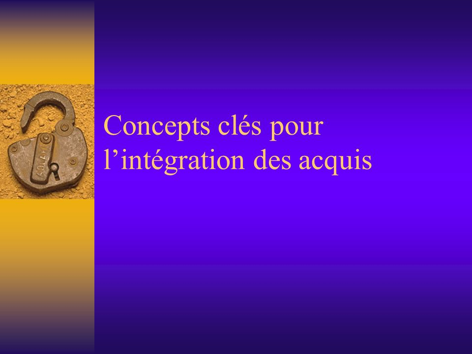 Concepts clés pour l'intégration des acquis