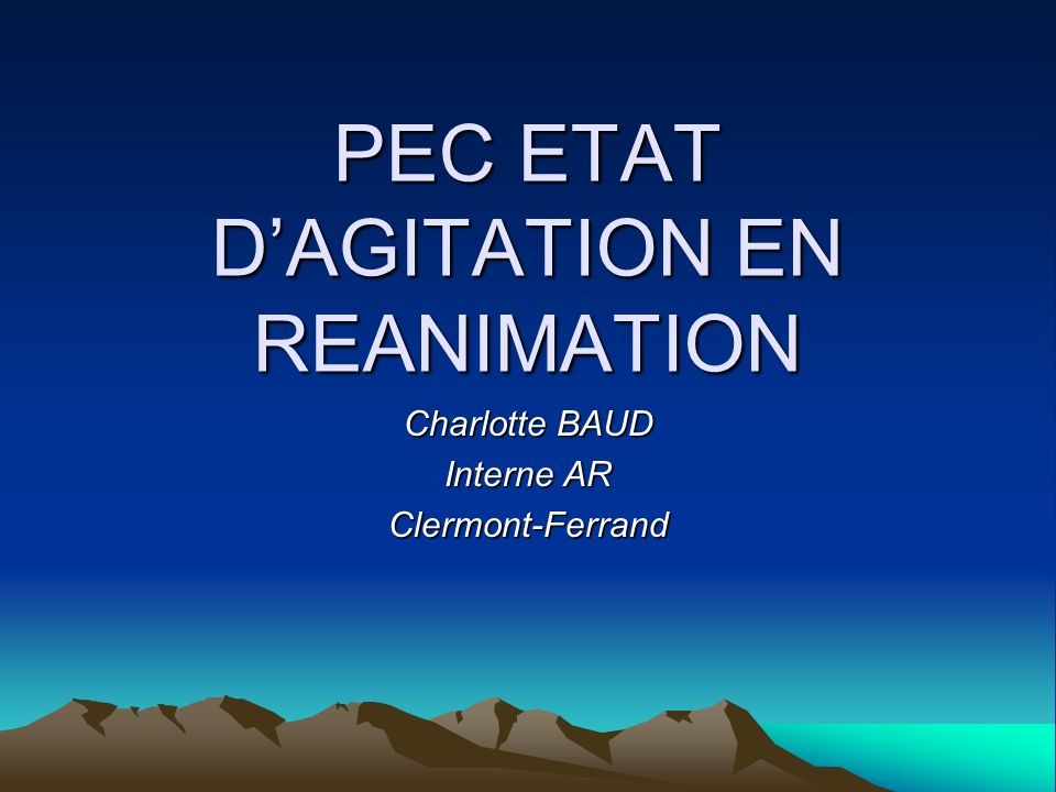 PEC ETAT D'AGITATION EN REANIMATION