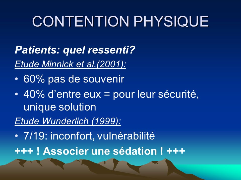 CONTENTION PHYSIQUE Patients: quel ressenti 60% pas de souvenir