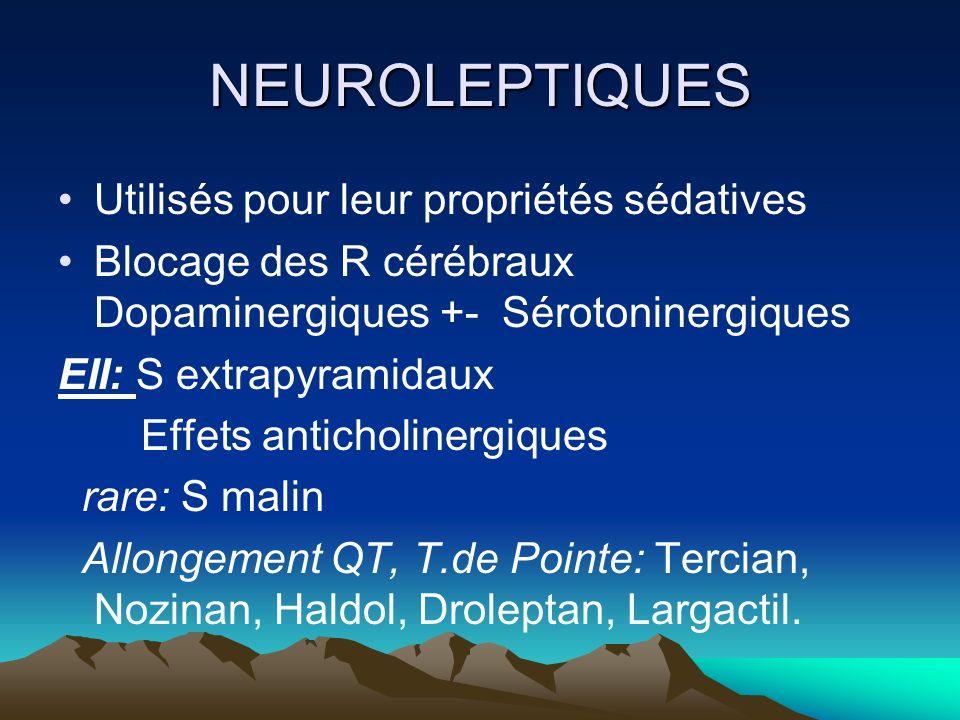 NEUROLEPTIQUES Utilisés pour leur propriétés sédatives