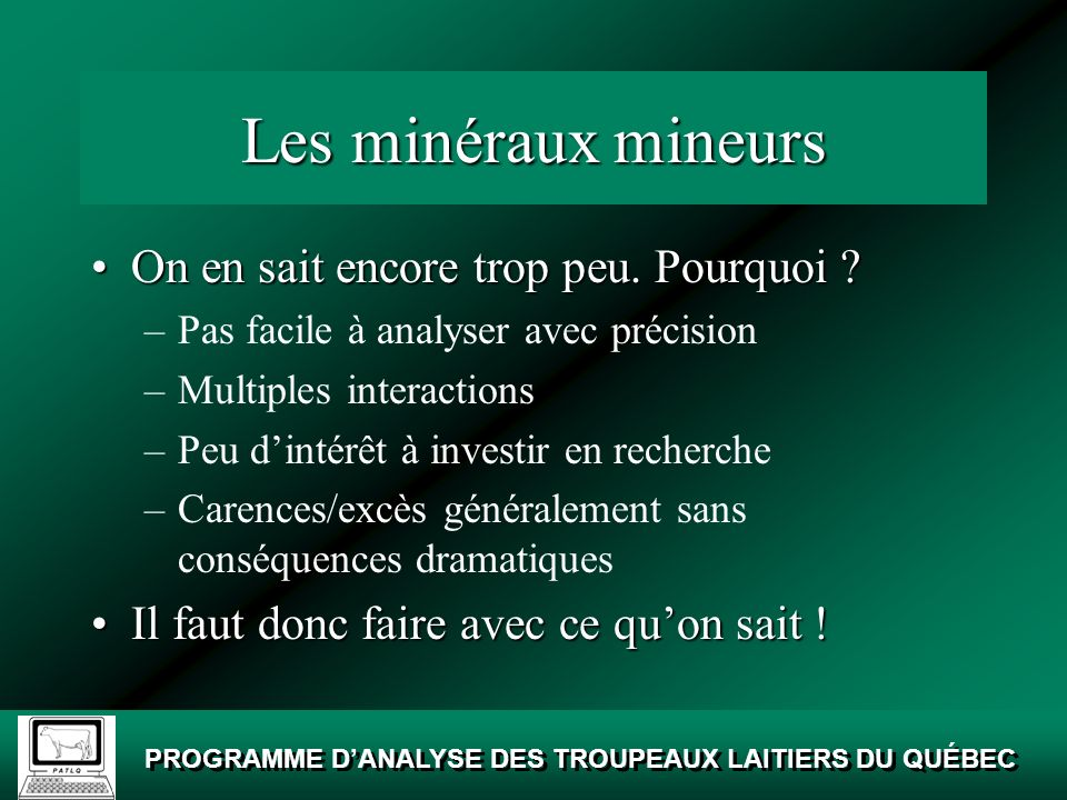 Les minéraux mineurs On en sait encore trop peu. Pourquoi