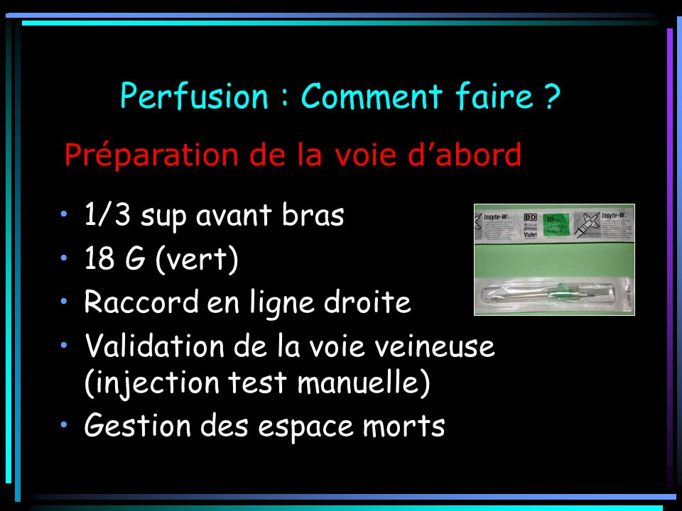 Perfusion : Comment faire