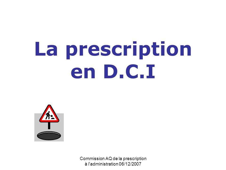 Commission AQ de la prescription à l administration 06/12/2007