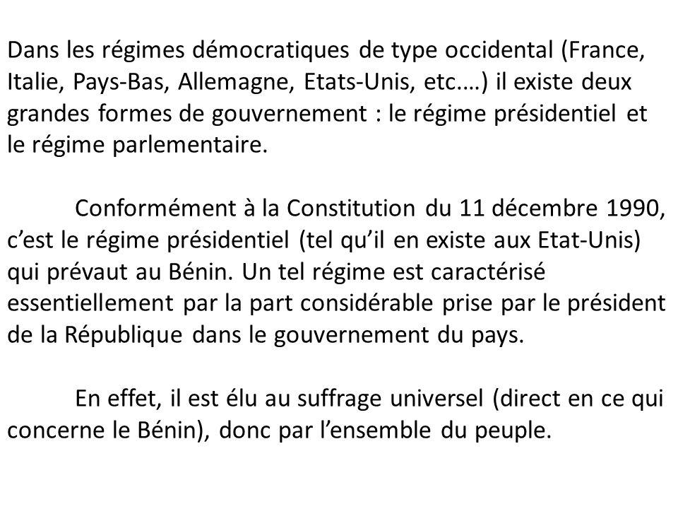 Dans les régimes démocratiques de type occidental (France, Italie, Pays-Bas, Allemagne, Etats-Unis, etc.…) il existe deux grandes formes de gouvernement : le régime présidentiel et le régime parlementaire.