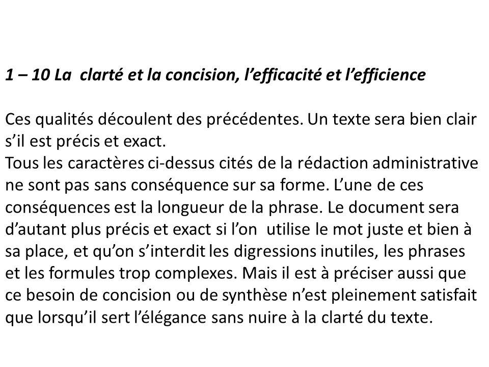 1 – 10 La clarté et la concision, l'efficacité et l'efficience Ces qualités découlent des précédentes.