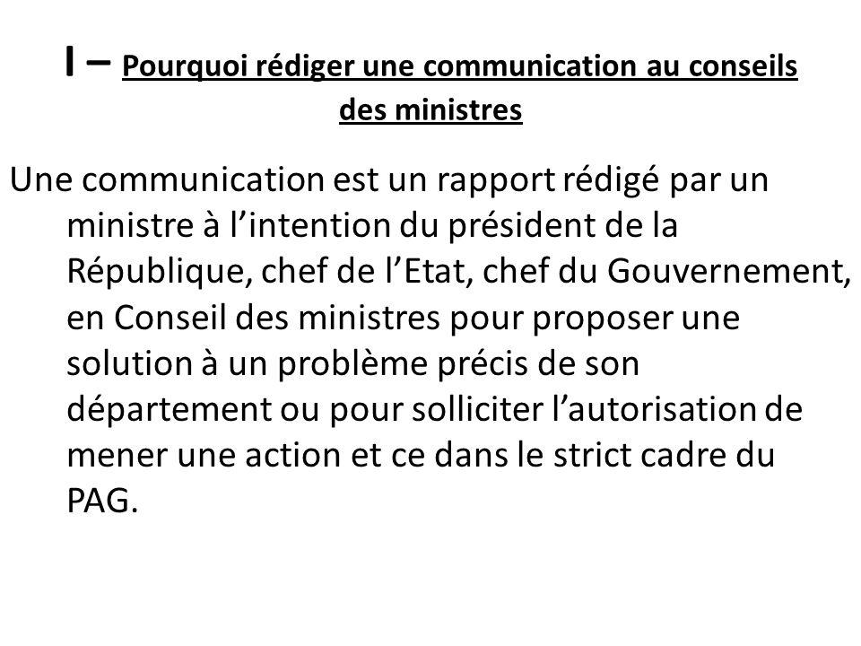 I – Pourquoi rédiger une communication au conseils des ministres