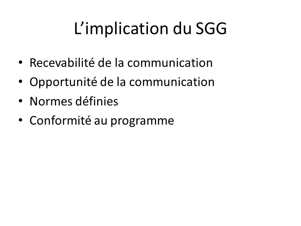 L'implication du SGG Recevabilité de la communication