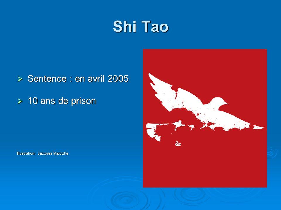 Shi Tao Sentence : en avril 2005 10 ans de prison