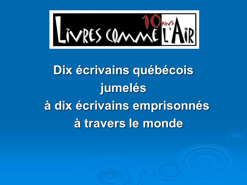 Dix écrivains québécois à dix écrivains emprisonnés