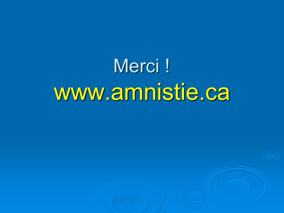 Merci ! www.amnistie.ca