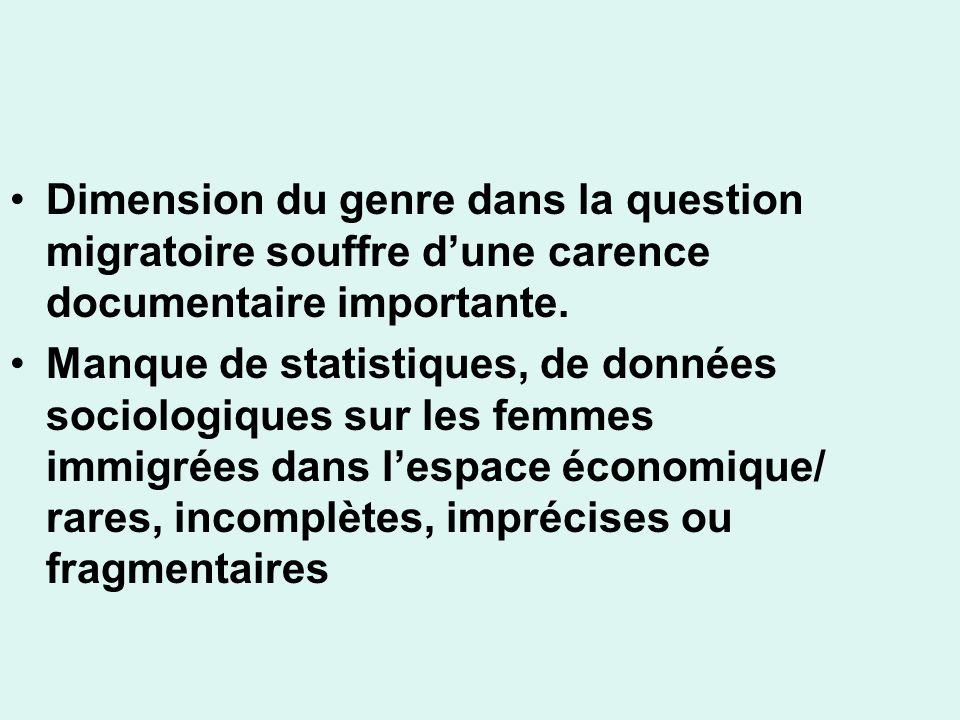Dimension du genre dans la question migratoire souffre d'une carence documentaire importante.